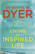 Living an Inspired Life - Dr Wayne Dyer